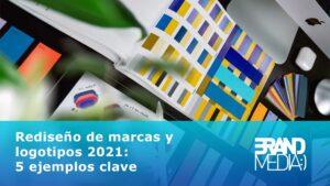Rediseño de marcas y logotipos 2021: 5 ejemplos clave